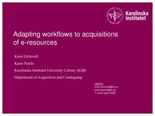 Adapting workflows to acquisitions of e-resources