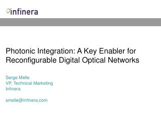 Photonic Integration: A Key Enabler for Reconfigurable Digital Optical Networks