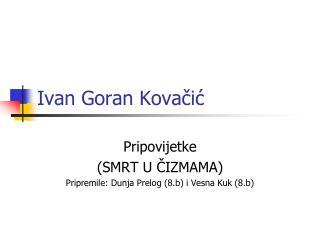 Ppt Ivan Goran Kovacic Powerpoint Presentation Free Download