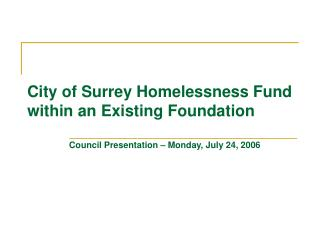 City of Surrey Homelessness Fund within an Existing Foundation