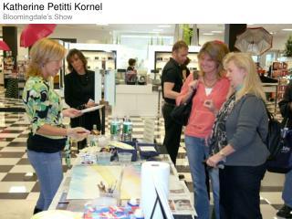 Katherine Petitti Kornel Bloomingdale's Show
