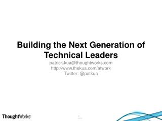 Building the Next Generation of Technical Leaders