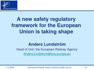 A new safety regulatory framework for the European Union is taking shape
