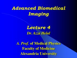 Advanced Biomedical Imaging Lecture 4