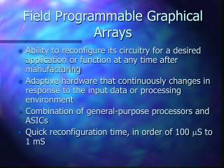 Field Programmable Graphical Arrays