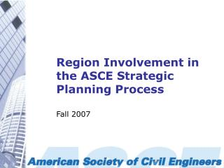 Region Involvement in the ASCE Strategic Planning Process
