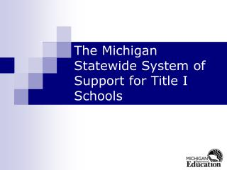 The Michigan Statewide System of Support for Title I Schools
