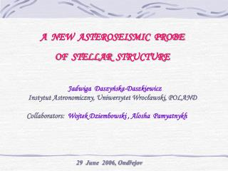 A  NEW  ASTEROSEISMIC  PROBE OF  STELLAR  STRUCTUR E