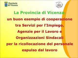 La Provincia di Vicenza : un buon esempio di cooperazione tra Servizi per l'Impiego,