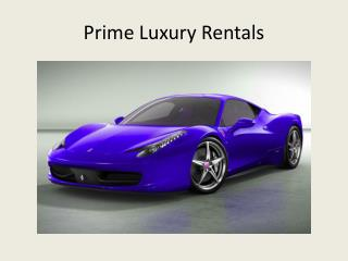 Prime Luxury rentals: Best Luxury Car and Boat Rentals