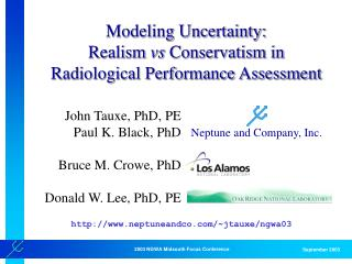 Modeling Uncertainty:  Realism  vs  Conservatism in Radiological Performance Assessment