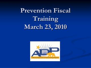 Prevention Fiscal Training March 23, 2010
