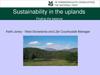 Sustainability in the uplands Finding the balance