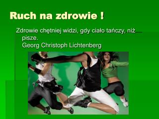 Ruch na zdrowie !