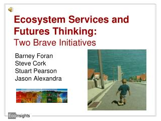 Ecosystem Services and Futures Thinking:  Two Brave Initiatives