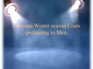 Mensusa Winter season Coats pertaining to Men