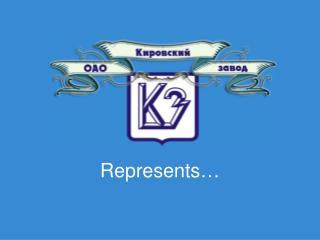 Represents …