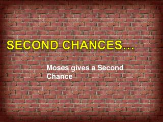Second Chances…