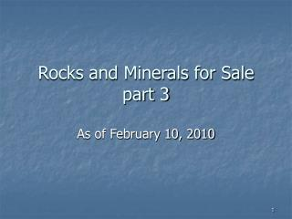 Rocks and Minerals for Sale part 3