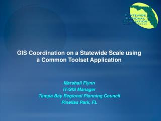 GIS Coordination on a Statewide Scale using a Common Toolset Application
