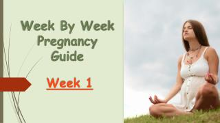 Week 1 - Week By Week Pregnancy