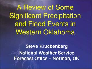 A Review of Some Significant Precipitation and Flood Events in Western Oklahoma