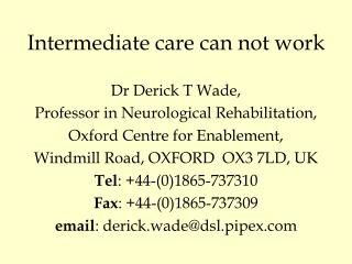 Intermediate care can not work