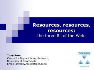 Resources, resources, resources: the three Rs of the Web.
