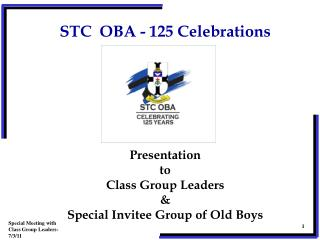 Presentation to Class Group Leaders &  Special Invitee Group of Old Boys