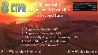 Phonetically Augmented Virtuality in Second Life