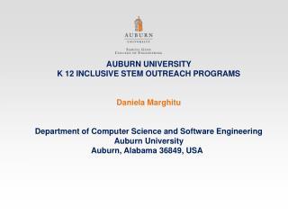 AUBURN UNIVERSITY K 12 INCLUSIVE STEM OUTREACH PROGRAMS Daniela Marghitu