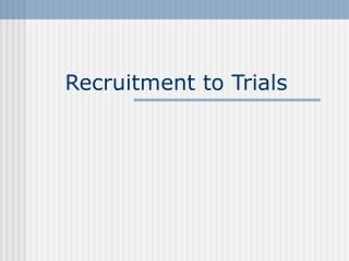 Recruitment to Trials