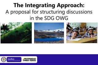The Integrating Approach: A proposal for structuring discussions  in the SDG OWG