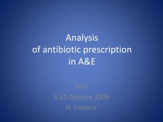 Analysis  of antibiotic prescription  in A&E