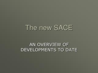 The new SACE