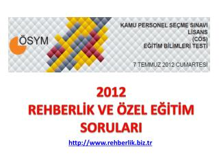 2012 REHBERLİK VE ÖZEL EĞİTİM SORULARI