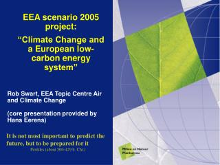 "EEA scenario 2005 project:   ""Climate Change and a European low-carbon energy system"""