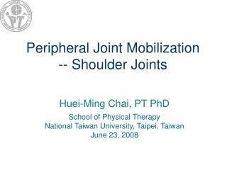 Peripheral Joint Mobilization -- Shoulder Joints