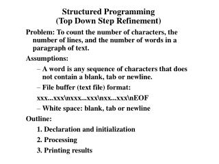 Structured Programming (Top Down Step Refinement)