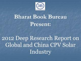 2012 Deep Research Report on Global and China CPV Solar Industry