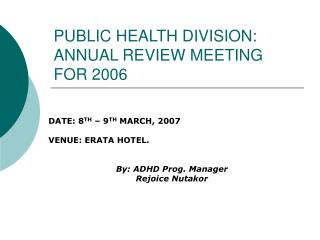 PUBLIC HEALTH DIVISION: ANNUAL REVIEW MEETING FOR 2006