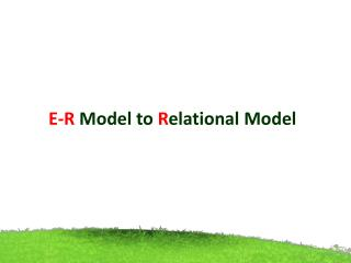 E-R  Model to  R elational Model