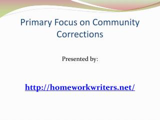 Primary Focus on Community Corrections