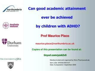 Can good academic attainment             ever be achieved         by children with ADHD?
