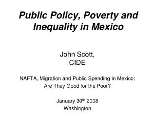 Public Policy, Poverty and Inequality in Mexico