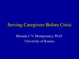Serving Caregivers Before Crisis