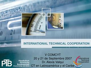 INTERNATIONAL TECHNICAL COOPERATION