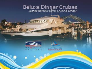 Deluxe Dinner Cruises