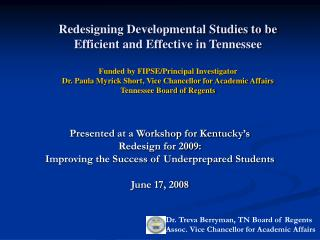 Presented at a Workshop for Kentucky's  Redesign for 2009:  Improving the Success of Underprepared Students  June 17,