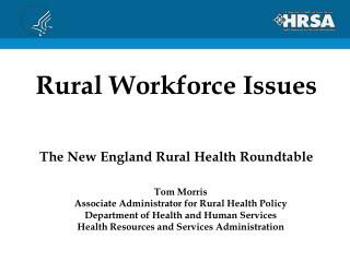 Rural Workforce Issues The New England Rural Health Roundtable